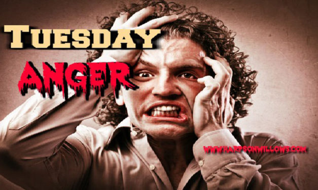 Tuesday – Anger