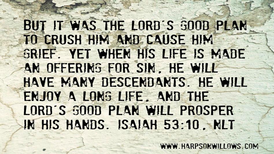 Harps on Willows Isaiah 53 10