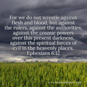 HOW Harps On Willows Ephesians 6.12