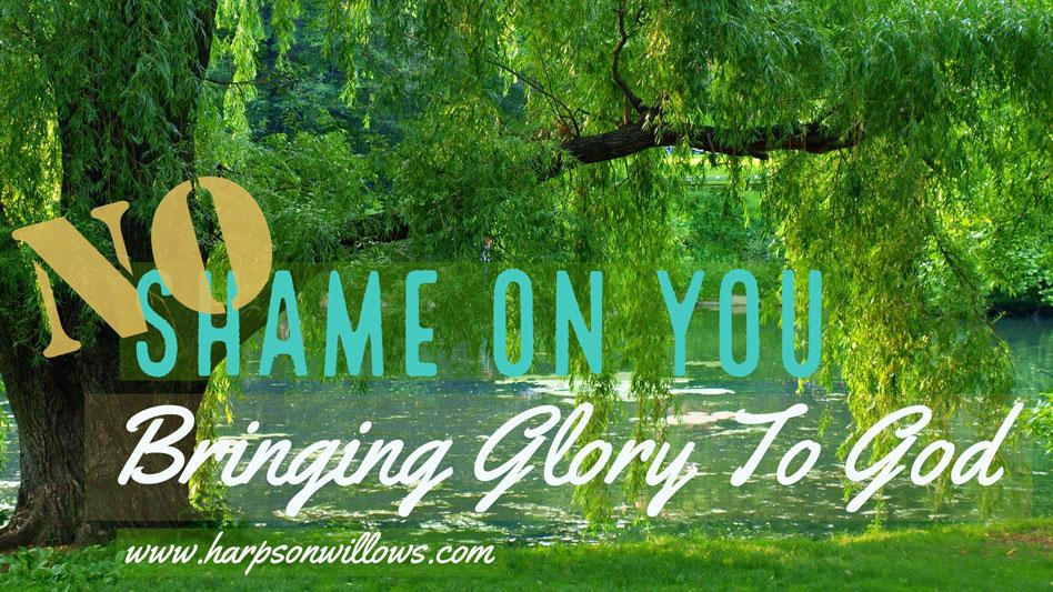 NO Shame On You: Bringing Glory To God